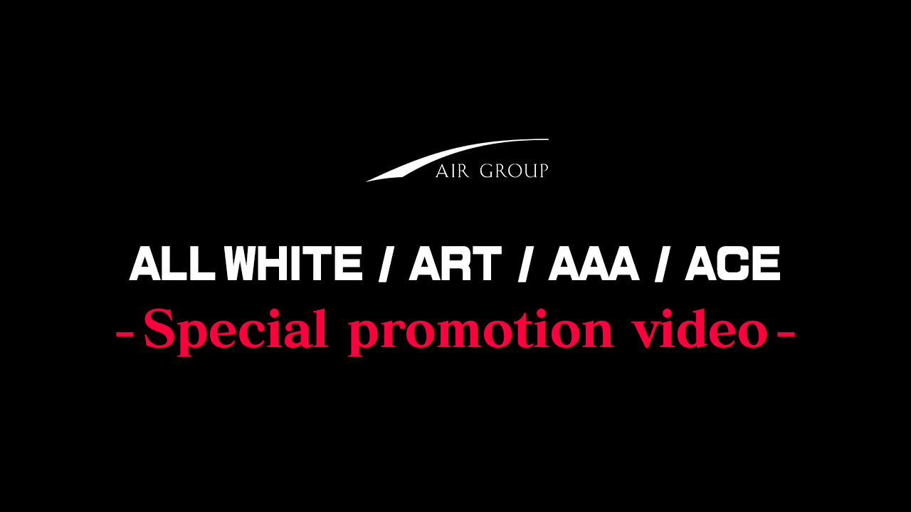 【AIR GROUP】 Special Promotion Video